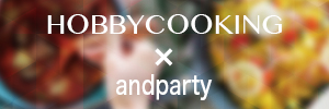 HOBBYCOOKING×andparty